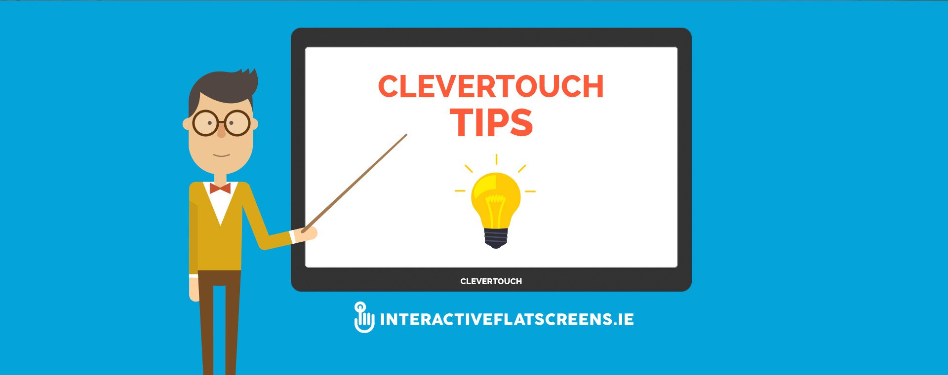Clevertouch Tips - Interactive Flat Screens Dublin