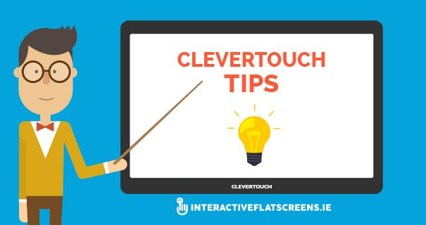 Clevertouch Tips - Interactive Flat Screens