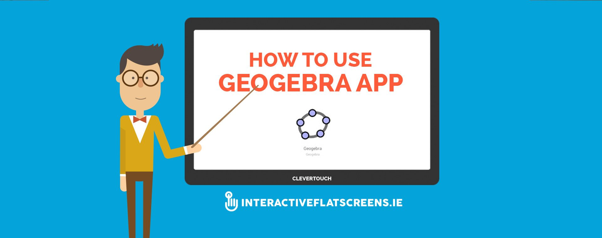 How to Use Geogebra App - Clevertouch Training Video - Interactive Flatscreen Dublin