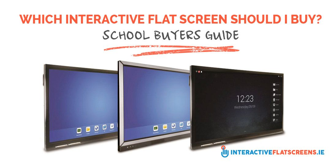 Which Interactive Flat Screen Should I Buy - School Buyers Guide