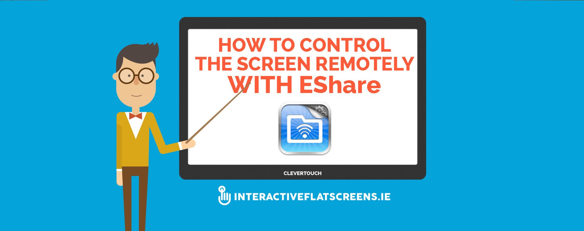 how to control the Clevertouch screen remotely with EShare - Interactive Flat Screen Dublin