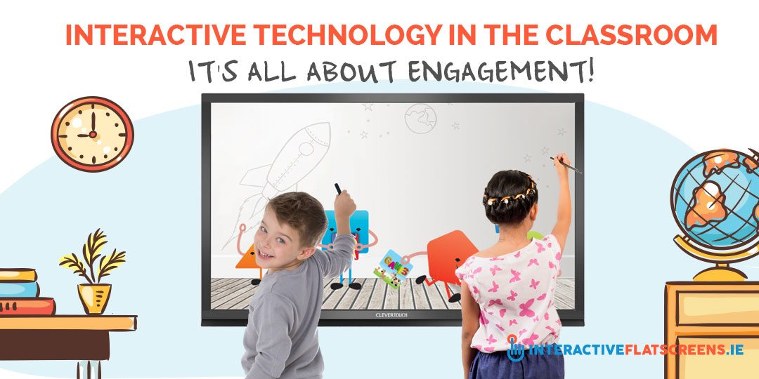 Interactive Technology in the Classroom - Interactive Flat Screens