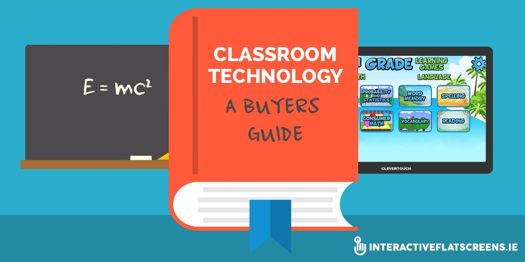 Classroom Technology - A Buyers Guide to ICT Equipment