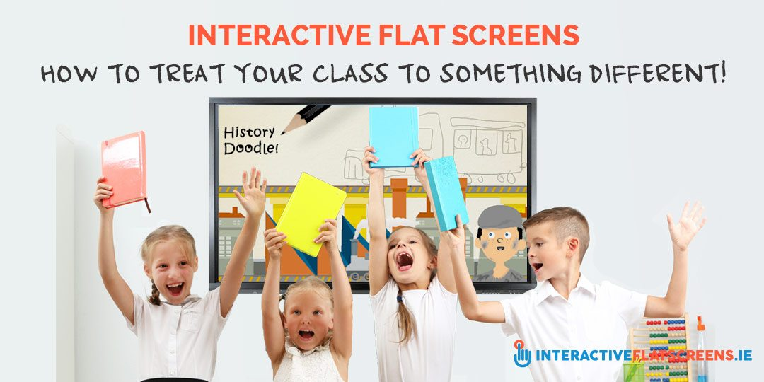 Interactive Flat Screens for Classrooms