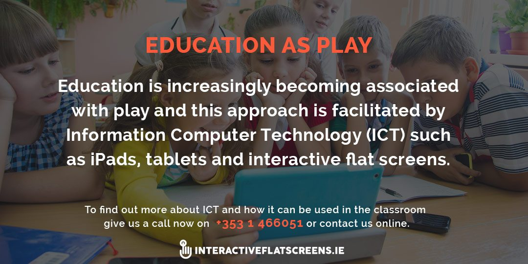Education As Play - ICT in Irish Classrooms