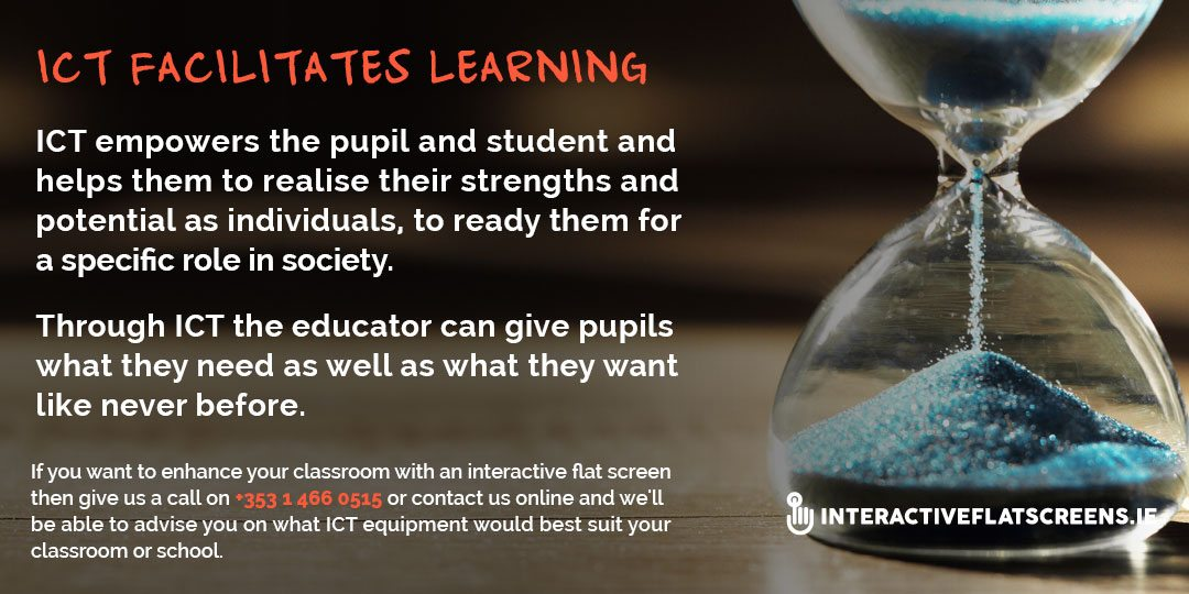 ICT Facilitates Learning - Interactive Flat Screens Ireland