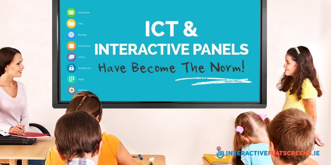 ICT & Interactive Panels Have Become The Norm - ICT in schools