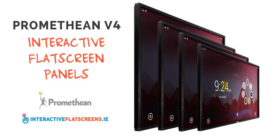 Promethean V4 Interactive Flatscreen Panels - Interactive Flatscreens Ireland