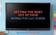 Getting The Most Out Of Your Interactive Flat Screen