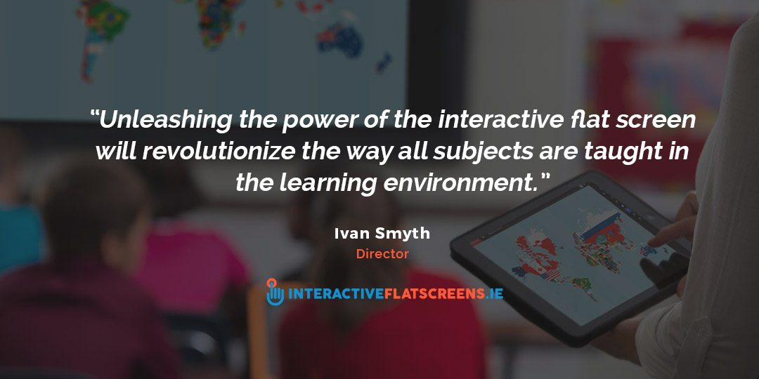 Power of Interactive Flat Screens for Learning