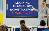 Learning Through ICT and Constructivism - A Manifesto
