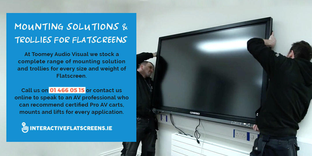 Mounting Solutions and Trollies for Flatscreens Ireland