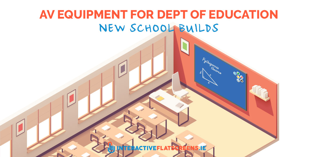 AV Equipment for Dept of Education New School Building - Interactive Flatscreen - Dublin