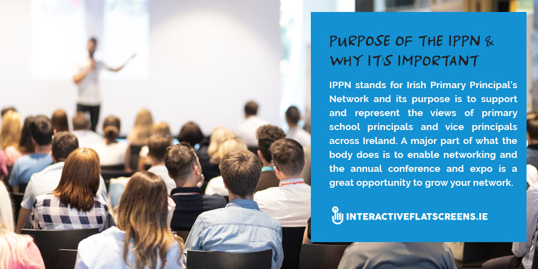 Purpose of the IPPN Conference - Irish Primary Principals Network