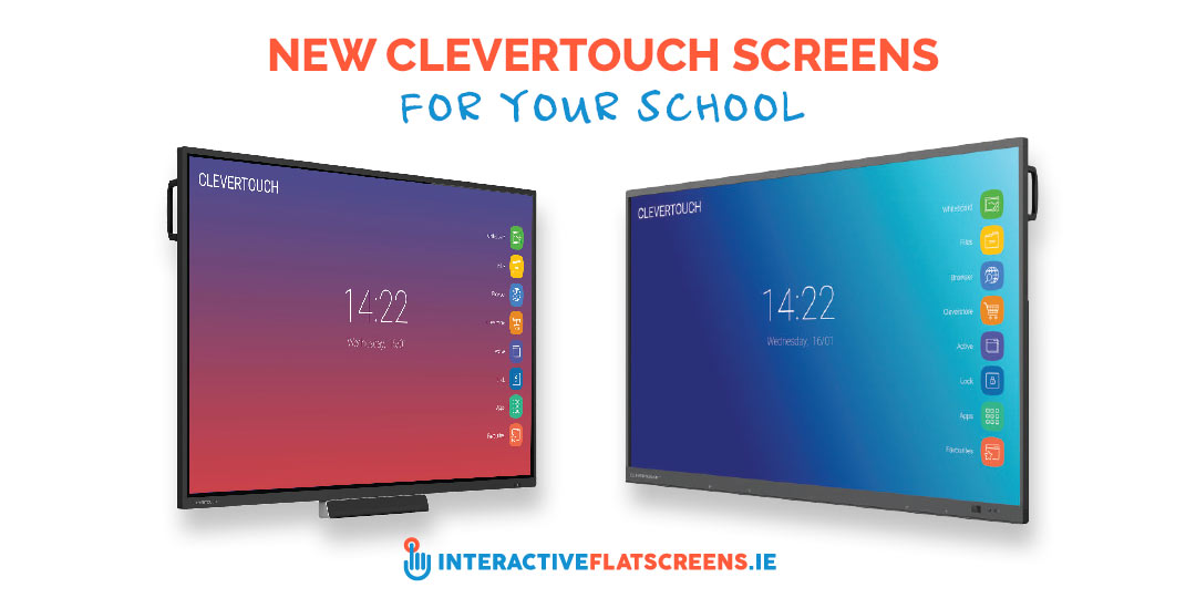 New Clevertouch Screens - Impact and Impact Plus Range - Interactive Flatscreens Ireland