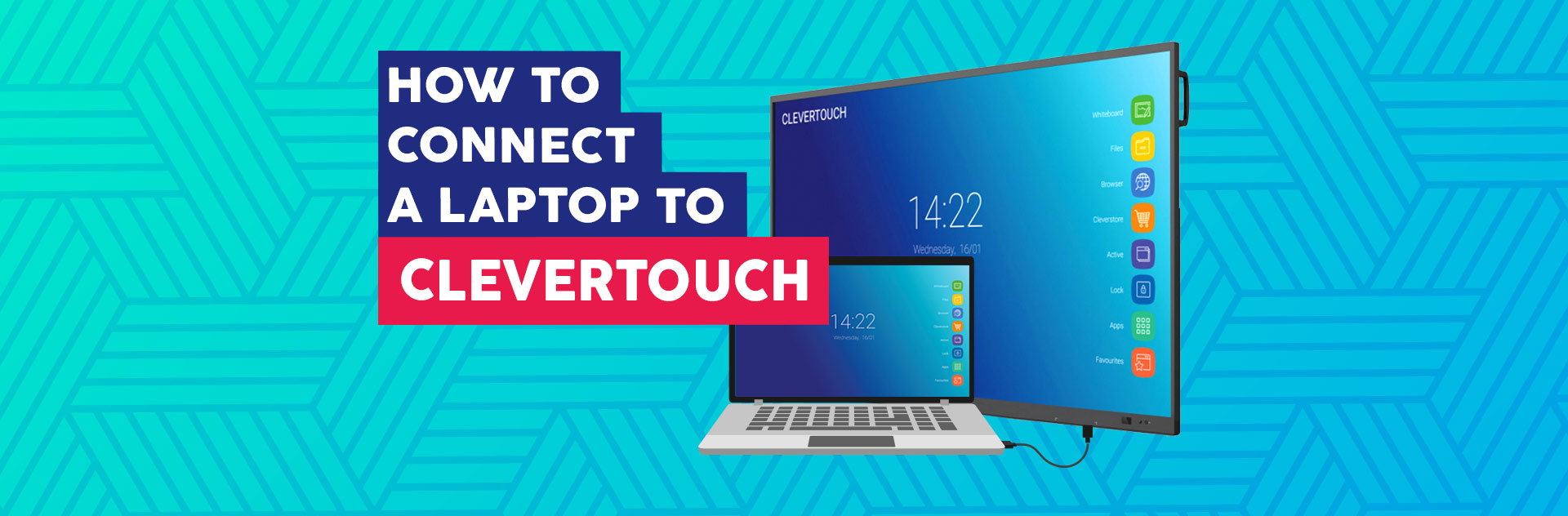 How Connect Laptop Clevertouch - Interactive