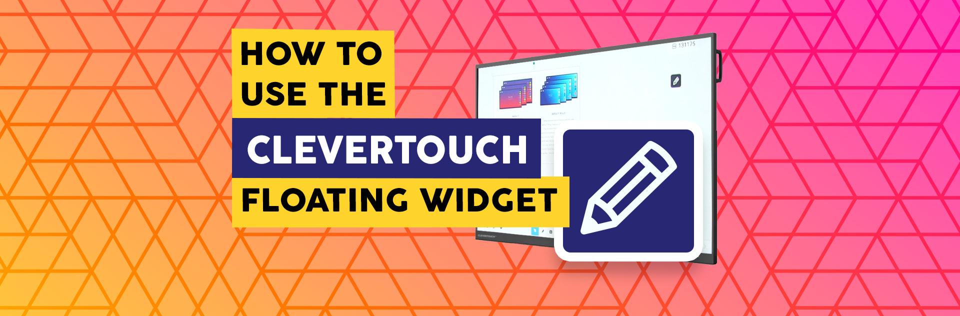 Clevertouch Floating Widget - Interactive Flatscreens Irish Schools