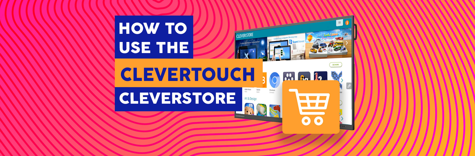 How Use Cleverstore Store - Interactive Flatscreens Schools