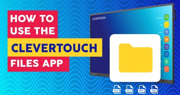 How Use Clevertouch Files App - Interactive Flatscreen Schools
