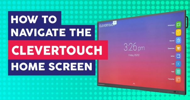 Navigate Clevertouch Homescreen - Educational Audiovisual