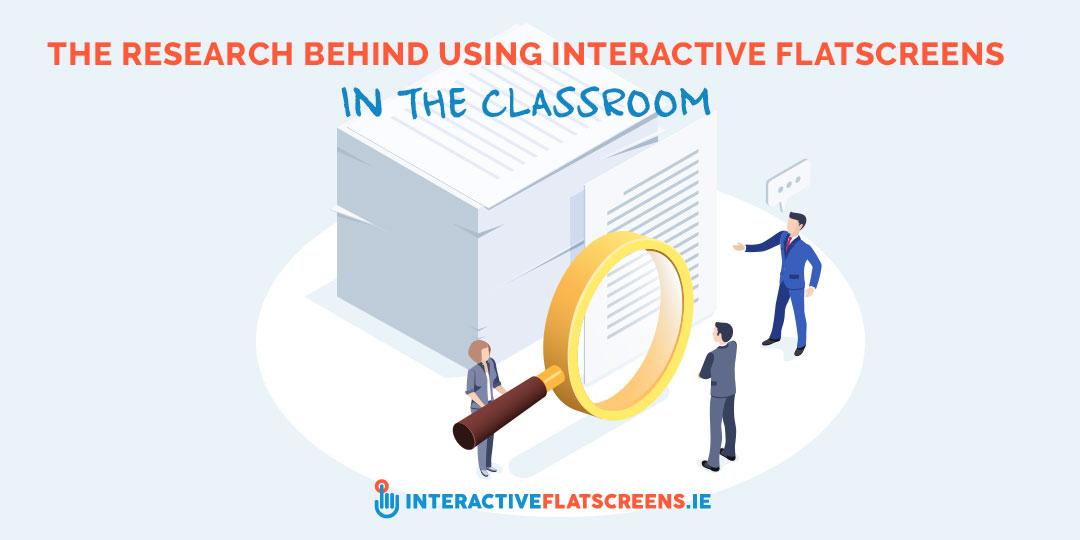 Research into Interactive Flatscreens in Classroom
