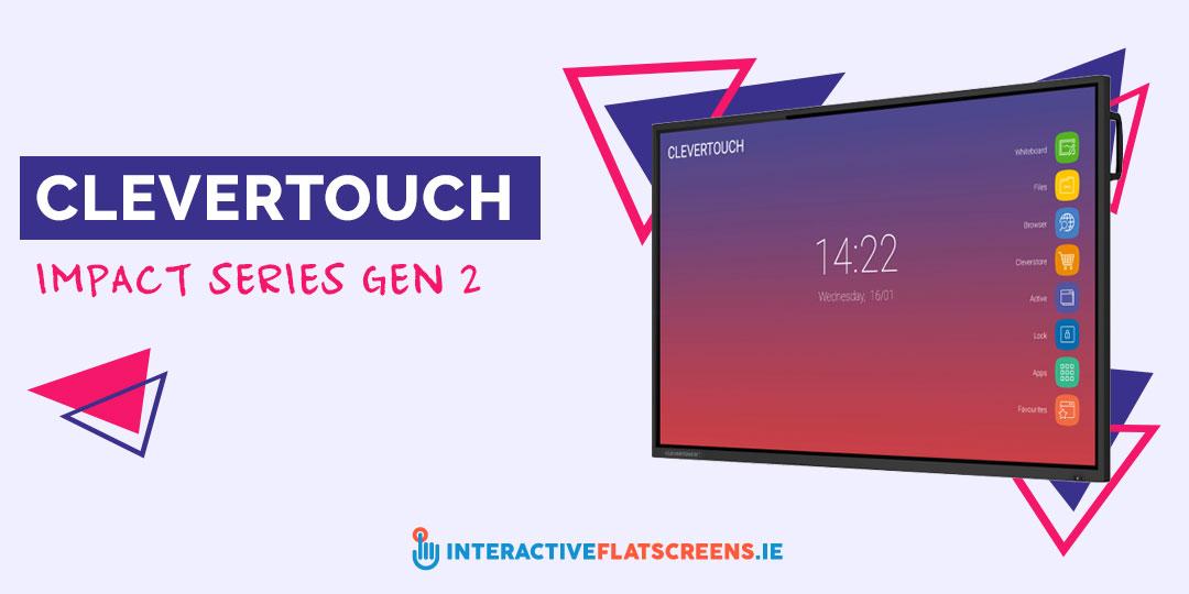 Clevertouch Impact Series Gen 2 - Interactive Flatscreen