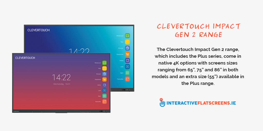 Clevertouch Impact Series Gen 2 Range Sizes - Interactive Flatscreen